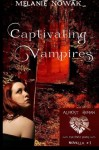 Captivating Vampires: Fatal Infatuation - Part 1 (ALMOST HUMAN - The First Series) (Volume 1) - Melanie Nowak
