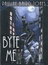 Byte Me Book 2, Lonesome Lawman Series - Pauline Baird Jones