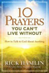 10 Prayers You Can't Live Without: How to Talk to God About Anything - Rick Hamlin