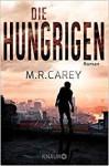 Die Hungrigen: Roman - M. R. Carey, Charlotte Lungstrass-Kapfer
