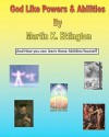 God Like Powers & Abilities: And How You Can Learn These Abilities Yourself - Martin K. Ettington