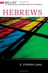 Hebrews: Belief, a Theological Commentary on the Bible (Belief: a Theological Commentary on the Bible) - D. Stephen Long