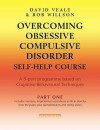 Overcoming Obsessive Compulsive Disorder: A Self-Help Course - David Veale, Rob Willson