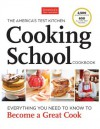 The America's Test Kitchen Cooking School Cookbook: Everything You Need to Know to Become a Great Cook - America's Test Kitchen