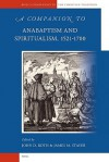 A Companion to Anabaptism and Spiritualism, 1521-1700 - John D. Roth