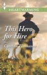 This Hero For Hire - Cynthia Thomason