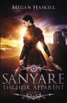 Sanyare: The Heir Apparent (The Sanyare Chronicles) (Volume 2) - Megan Haskell