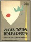 Złota Dzida Bolesława. Z baśni i legend lubuskich. - Eugeniusz Paukszta, Izabella Koniusz