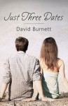 Just Three Dates - David Burnett