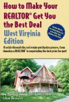 How to Make Your Realtor Get You the Best Deal, West Virginia Edition - Marty Giddings, Michael Hughs, Ken Deshaies