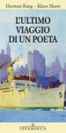 L'ultimo viaggio di un poeta - Herman Bang, Bruno Berni, Sandra Bertolini