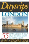 Daytrips London, 7th Edition: 55 One Day Adventures by Rail or Car, In and Around London and Southern England (Daytrips London) - Earl Steinbicker