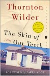 The Skin of Our Teeth - Thornton Wilder, Paula Vogel