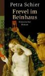 Frevel im Beinhaus - Petra Schier