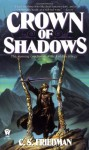Crown of Shadows - C.S. Friedman