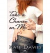 Take a Chance on Me - Kate Davies