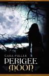 Perigee Moon - Tara A. Fuller