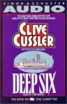 Deep Six - Tom Wopat, Clive Cussler