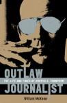 Outlaw Journalist - William McKeen