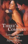 Three's Company - Lorelei James, Jess Dee, Jayne Rylon, Angela James