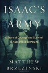 Isaac's Army: The Jewish Resistance in Occupied Poland - Matthew Brzezinski