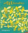 UnBEElievables: Honeybee Poems and Paintings - Douglas Florian