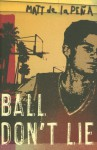 Ball Don't Lie - Matt de la Pena