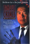 Famous Crimes Revisited: From Sacco-Vanzetti to O. J. Simpson - Henry C. Lee, Jerry Labriola