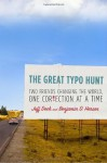 The Great Typo Hunt: Two Friends Changing the World, One Correction at a Time - Jeff Deck, Benjamin D. Herson