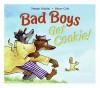 Bad Boys Get Cookie! - Margie Palatini, Henry Cole