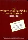 The Worst-Case Scenario Survival Handbook: College - Jennifer Worick, David Borgenicht, Joshua Piven
