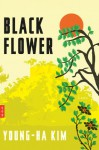 Black Flower - Young-Ha Kim, Charles La Shure