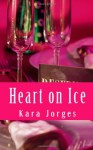 Heart On Ice - Kara Jorges