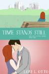 Time Stands Still - Lori L. Otto