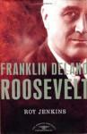 Franklin Delano Roosevelt - Roy Jenkins, Richard E. Neustadt, Arthur M. Schlesinger Jr.