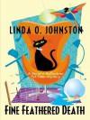 Fine-Feathered Death (Kendra Ballantyne, Pet-sitter Mystery, #3) - Linda O. Johnston