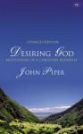 Desiring God: Meditations of a Christian Hedonist - John Piper