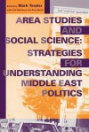 Area Studies and Social Science: Strategies for Understanding Middle East Politics - Mark Tessler