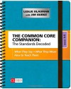 The Common Core Companion: The Standards Decoded, Grades 3-5: What They Say, What They Mean, How to Teach Them (Corwin Literacy) - Leslie Blauman, James (Jim) R. Burke