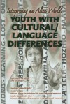 Youth with Cultural/Language Differences: Interpreting an Alien World - Kenneth McIntosh, Ida Walker