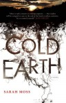 Cold Earth: A Novel - Sarah Moss