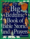 The Big Bedtime Book Of Bible Stories And Prayers - Debbie Trafton O'Neal