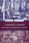 The Anxieties of Idleness: Idleness in Eighteenth-Century British Literature and Culture - Sarah Jordan