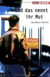 Und Das Nennt Ihr Mut. ( Ab 12 J.) - Inge Meyer-Dietrich, Susanne. Haberer