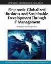 Electronic Globalized Business and Sustainable Development Through It Management: Strategies and Perspectives - Patricia Ordóñez de Pablos, Miltiadis D. Lytras, Waldemar Karwowski, Rongbin W.B. Lee