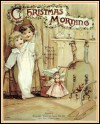 Christmas Morning (The Children Christmas Poetry Book) - Clifton Bingham, Jacob Young