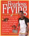 The Fearless Frying Cookbook - John Martin Taylor