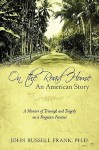 On the Road Home: An American Story: A Memoir of Triumph and Tragedy on a Forgotten Frontier - John Russell Frank