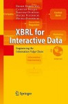 XBRL for Interactive Data: Engineering the Information Value Chain - Roger Debreceny, Carsten Felden, Maciej Piechocki, Bartosz Ochocki, Michal Piechocki