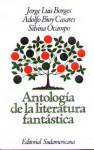 Antología de la Literatura Fantástica - Silvina Ocampo, Jorge Luis Borges y Adolfo Bioy Casares, Adolfo Bioy Casares, Silvina Ocampo